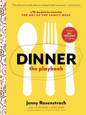 Dinner: The Playbook: A 30-Day Plan for Mastering the Art of the Family Meal - eBook  -     By: Jenny Rosenstrach