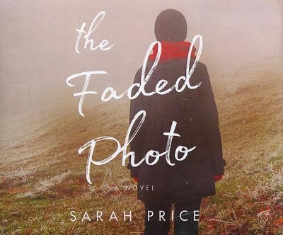 The Faded Photo - unabridged audio book on CD  -     By: Sarah Price