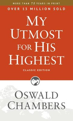 My Utmost for His Highest, Classic Edition - eBook  -     By: Oswald Chambers