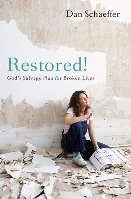 Restored!: God's Salvage Plan for Broken Lives - eBook  -     By: Dan Schaeffer