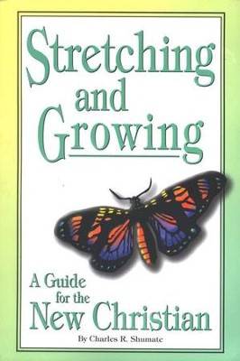 Stretching and Growing: A Guide for the New Christian   -     By: Jennie Bishop, Charles Shumate