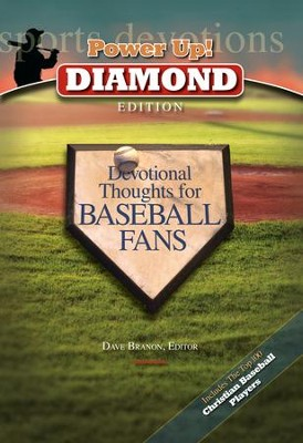 Power Up! Diamond Edition: Devotional Thoughts for Baseball Fans - eBook  -     Edited By: Dave Branon