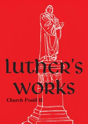 Luther's Works Church Postil II  -     Edited By: Christopher Boyd Brown     By: Martin Luther
