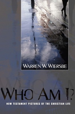 Who Am I?: New Testament Pictures of the Christian Life - eBook  -     By: Warren W. Wiersbe