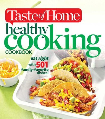Taste of Home Healthy Cooking Cookbook: Eat right with 350 family favorite dishes! - eBook  -     By: Taste of Home