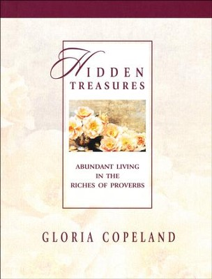 Hidden Treasures: Abundant Living in the Riches of Proverbs  -     By: Gloria Copeland