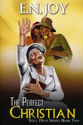 The Perfect Christian, Still Divas Series Book Two   -     By: E.N. Joy