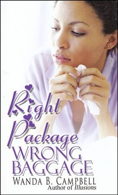 Right Package, Wrong Baggage  -     By: Wanda B. Campbell
