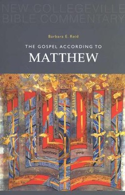 New Collegeville Bible Commentary #1: The Gospel According to Matthew  -     By: Barbara E. Reid