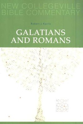 New Collegeville Bible Commentary #6: Galatians and Romans  -     By: Robert J. Karris