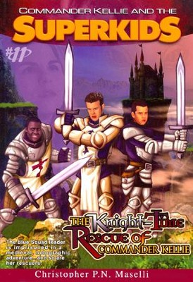 #11: The Knight-Time Rescue of Commander Kellie  -     By: Christopher P.N. Maselli