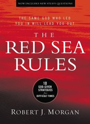 The Red Sea Rules: 10 God-Given Strategies for Difficult Times - eBook  -     By: Robert Morgan