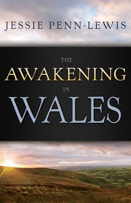 Awakening in Wales, The - eBook  -     By: Jessie Penn-Lewis