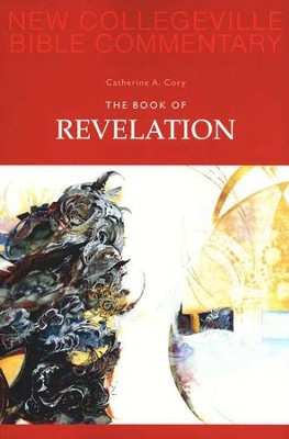 The Book of Revelation: New Collegeville Bible Commentary   -     By: Catherine A. Cory