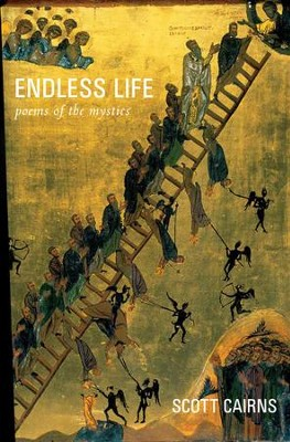 Endless Life: Poems of the Mystics - eBook  -     By: Scott Cairns