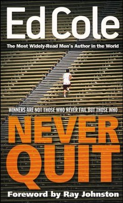Never Quit  -     By: Edwin Cole