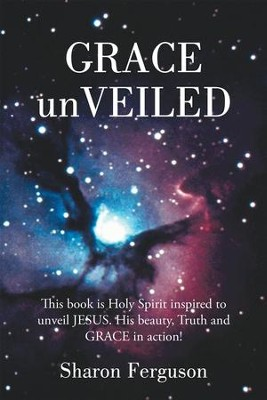 GRACE unVEILED - eBook  -     By: Sharon Ferguson