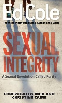 Sexual Integrity  -     By: Edwin Cole