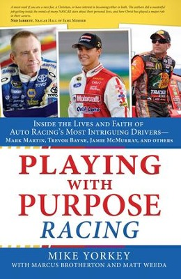 Playing with Purpose: Racing: Inside the Lives and Faith of Auto Racing's Most Intrguing Drivers - eBook  -     By: Mike Yorkey, Marcus Brotherton, Matt Weeda