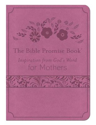 The Bible Promise Book: Inspiration from God's Word for Mothers - eBook  -