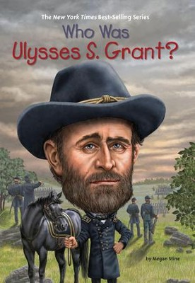 Who Was Ulysses S. Grant? - eBook  -     By: Megan Stine     Illustrated By: Nancy Harrison, Mark Edward Geyer