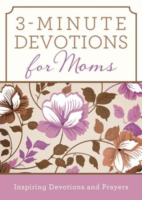 3-Minute Devotions for Moms: Inspiring Devotions and Prayers - eBook  -