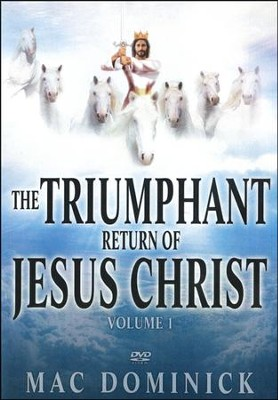 The Triumphant Return of Jesus Christ Vol. 1, DVD   -