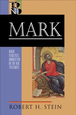 Mark (Baker Exegetical Commentary on the New Testament) - eBook  -     By: Robert H. Stein
