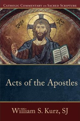Acts of the Apostles (Catholic Commentary on Sacred Scripture) - eBook  -     By: William S. Kurz