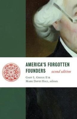 America's Forgotten Founders, second edition / Digital original - eBook  -     By: Gary Gregg, Mark David Hall