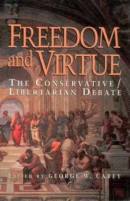 Freedom & Virture: The Conservative/Libertarian Debate / Digital original - eBook  -     By: George W. Carey
