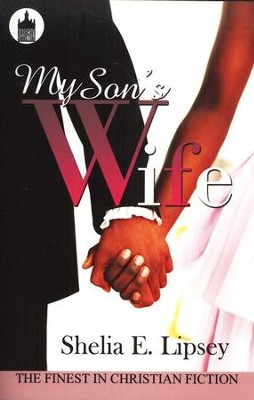 My Son's Wife  -     By: Sheila E. Lipsey