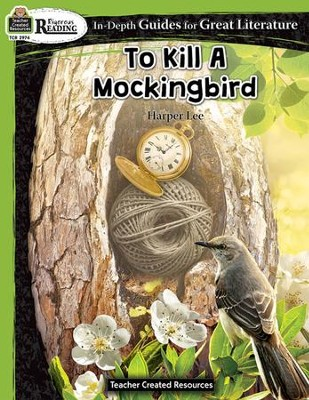 In Depth Guides for Great Literature: To Kill A Mockingbird  -