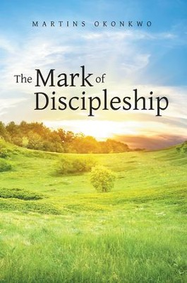 The Mark of Discipleship - eBook  -     By: Martins Okonkwo