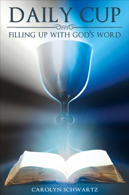 Daily Cup: Filling Up with God's Word - eBook  -     By: Carolyn Schwartz