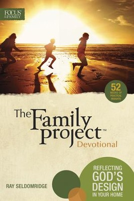 The Family Project Devotional: Reflecting God's Design In Your Home - eBook  -