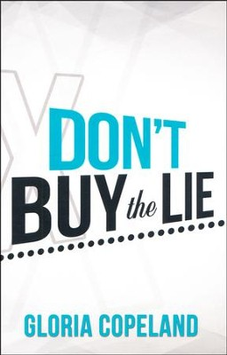 Don't Buy the Lie  -     By: Gloria Copeland