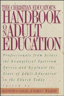 The Christian Educator's Handbook on Adult Education   -     By: Kenneth Gangel, James Wilhoit