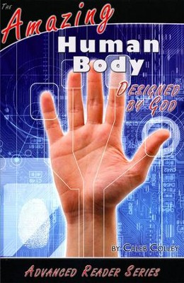 Amazing Human Body Designed by God  -     By: Caleb Colley