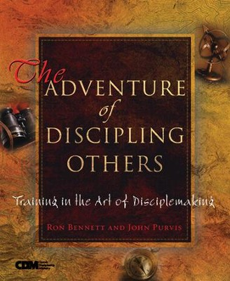 The Adventure of Discipling Others: Training in the Art of Disciplemaking - eBook  -     By: Ron Bennett, John Purvis