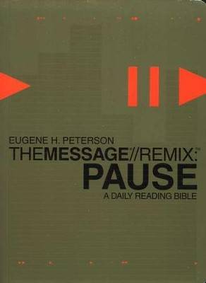 Pause - The Message//REMIX: A Daily Reading Bible - eBook  -     By: Eugene H. Peterson