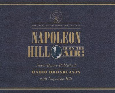 Napoleon Hill is on the Air!: The Five Foundations for Success - unabridged audio book on CD  -     Narrated By: Dan John Miller, Tom Parks     By: Napoleon Hill