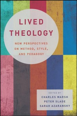 Lived Theology: New Perspectives on Method, Style, and Pedagogy  -     By: Charles Marsh