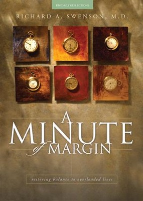 A Minute of Margin: Restoring Balance to Busy Lives - 180 Daily Reflections - eBook  -     By: Richard A. Swenson M.D.
