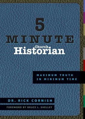 5 Minute Church Historian: Maximum Truth in Minimum Time - eBook  -     By: Rick Cornish