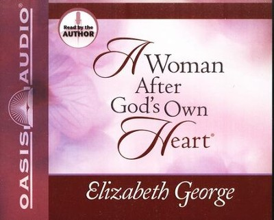 A Woman After God's Own Heart - Audiobook on CD   -     Narrated By: Elizabeth George     By: Elizabeth George