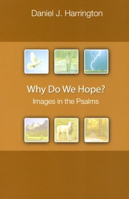 Why Do We Hope? Images in the Psalms  -     By: Daniel J. Harrington