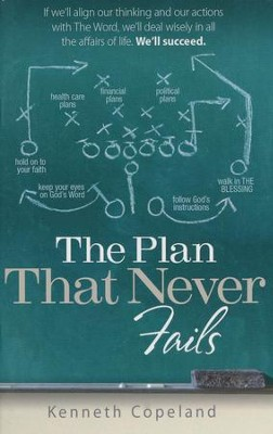 The Plan That Never Fails  -     By: Kenneth Copeland