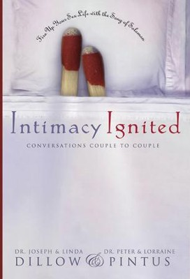 Intimacy Ignited: Conversations Couple to Couple: Fire Up Your Sex Life with the Song of Solomon - eBook  -     By: Linda Dillow