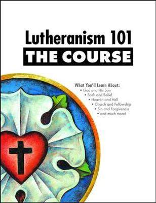 Lutheranism 101 - The Course  -     By: Shawn L. Kumm